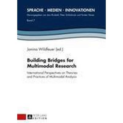 Building Bridges for Multimodal Research (Inbunden, 2015)