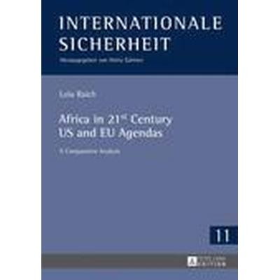 Africa in 21st Century US and EU Agendas (Inbunden, 2016)