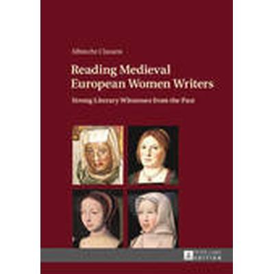 Reading Medieval European Women Writers (Inbunden, 2016)