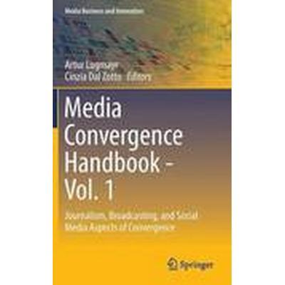 Media Convergence Handbook: Volume 1 (Inbunden, 2015)