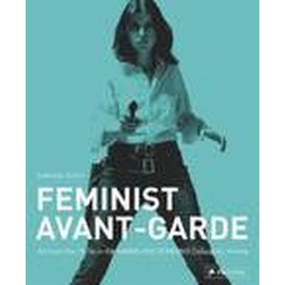 The Feminist Avant-Garde of the 1970's (Inbunden, 2015)