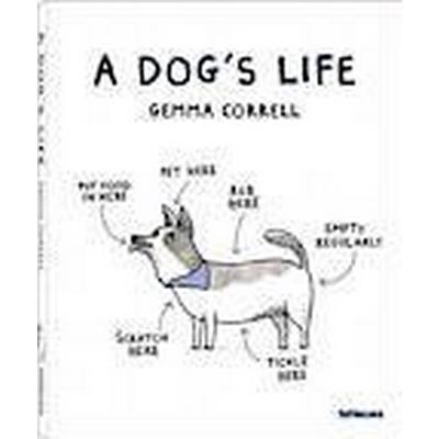 A Dog's Life (Inbunden, 2013)