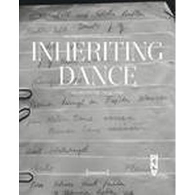 Inheriting Dance (Häftad, 2014)