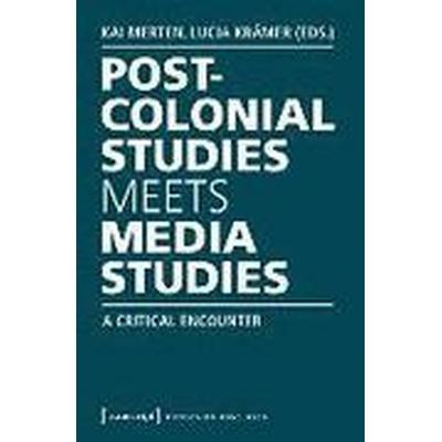 Postcolonial Studies Meets Media Studies: A Critical Encounter (Häftad, 2016)