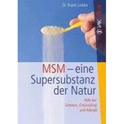 MSM - eine Super-Substanz der Natur (Häftad, 2012)