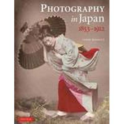 Photography in Japan 1853-1912 (Häftad, 2014)