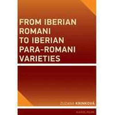 From Iberian Romani to Iberian Para-Romani Varieties (Häftad, 2015)
