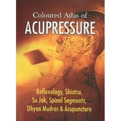 Coloured Atlas of Acupressure (Häftad, 2008)