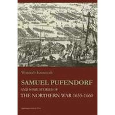 Samuel Pufendorf and Some Stories of the Northern War 1655--1660 (Häftad, 2015)