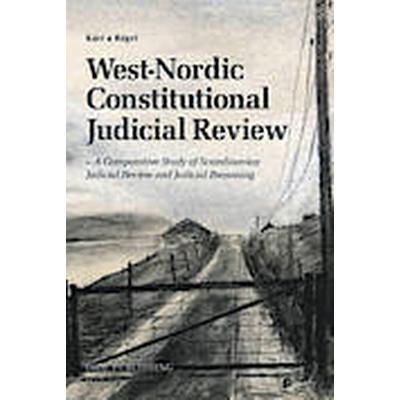 West-Nordic Constitutional Judicial Review (Häftad, 2013)