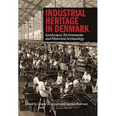 Industrial Heritage in Denmark (Inbunden, 2014)