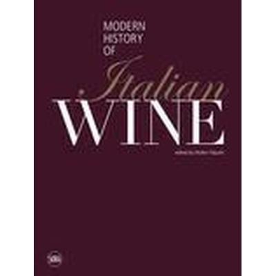 Modern History of Italian Wine (Inbunden, 2016)