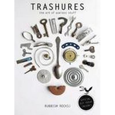 Trashures: The Beauty of Useless Stuff (Häftad, 2016)