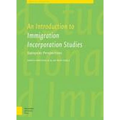 An Introduction to Immigrant Incorporation Studies (Inbunden, 2014)