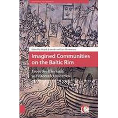Imagined Communities on the Baltic Rim (Inbunden, 2016)