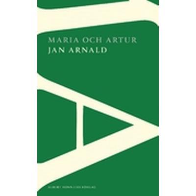 Maria och Artur: en nittonhundratalsroman (Häftad, 2013)