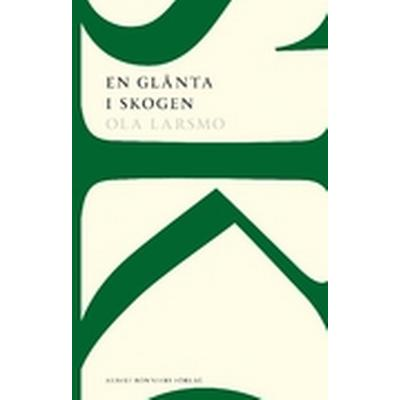 En glänta i skogen: roman (Häftad, 2012)