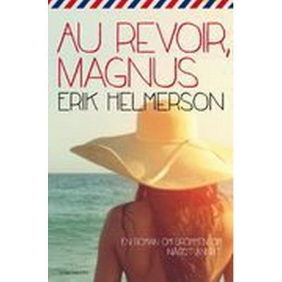 Au revoir, Magnus (E-bok, 2014)