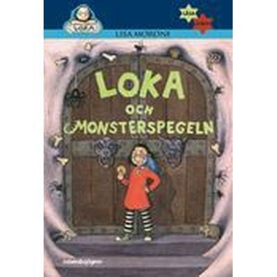 Loka och monsterspegeln (Inbunden, 2014)