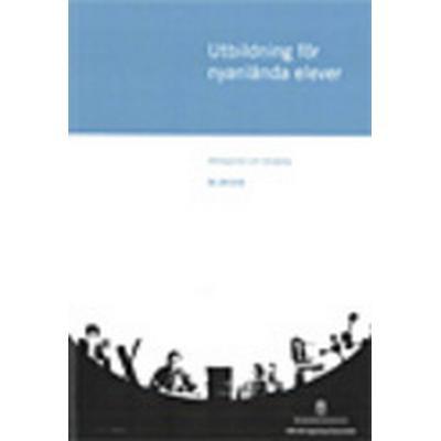 Utbildning för nyanlända elever: mottagande och skolgång Ds 2013:6 (Häftad, 2013)