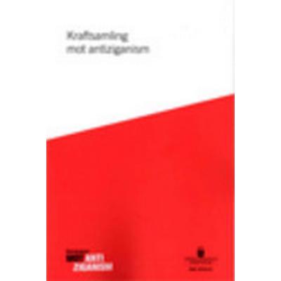 Kraftsamling mot antiziganism. SOU 2016:44: Slutbetänkande från Kommissionen mot antiziganism (Häftad, 2016)