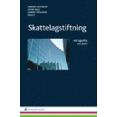 Skattelagstiftning: att lagstifta om skatt (Häftad, 2014)
