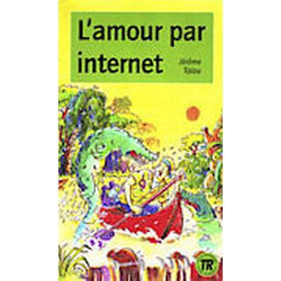 Teen Readers L'amour par internet - Nivå 2 - 850 ord (Häftad, 2008)