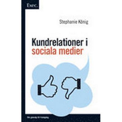 Kundrelationer i sociala medier (Inbunden, 2012)