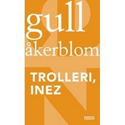 Trolleri, Inez (Häftad, 2013)