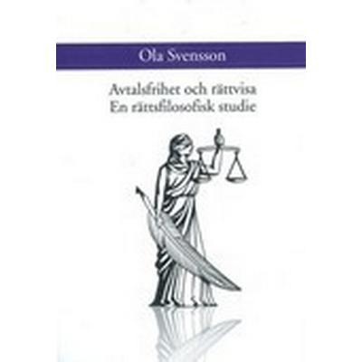 Avtalsfrihet och rättvisa. En rättsfilosofisk studie (Inbunden, 2012)