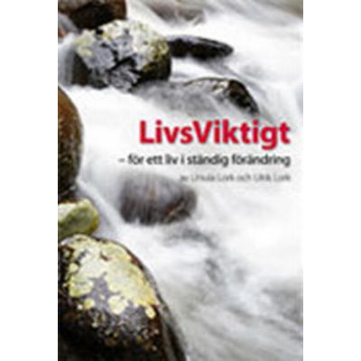 Livsviktigt: för ett liv i ständig förändring (Häftad, 2013)