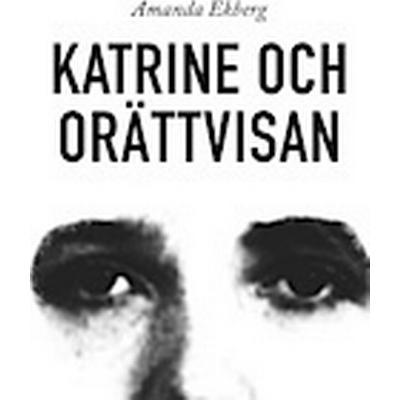 Katrine och orättvisan (Häftad, 2013)