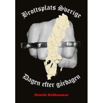 Brottsplats Sverige: dagen efter gårdagen (Häftad, 2014)