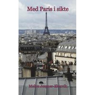 Med Paris i sikte (Häftad, 2015)