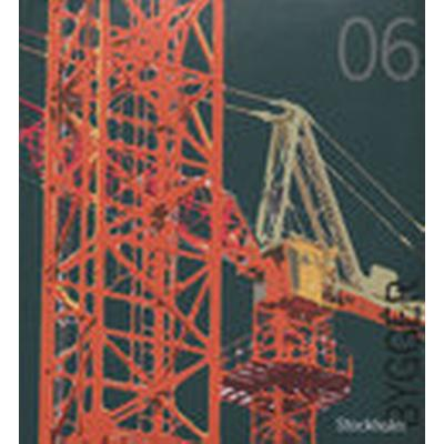 Stockholm bygger 06 (Inbunden, 2006)