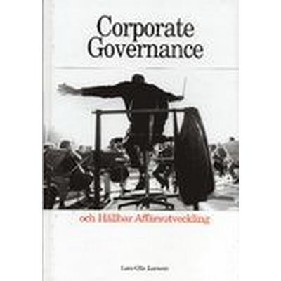 Corporate Governance och hållbar affärsutveckling (Inbunden, 2005)