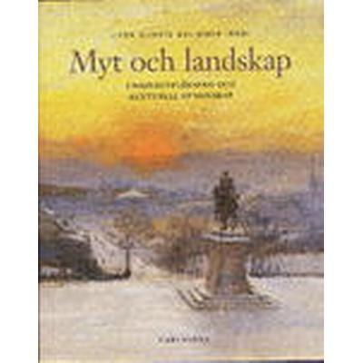 Myt och landskap: unionsupplösning och kulturell gemenskap (Inbunden, 2005)