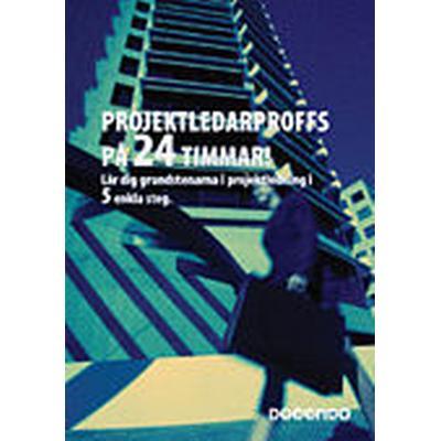 Projektledarproffs på 24 timmar (Häftad, 2006)
