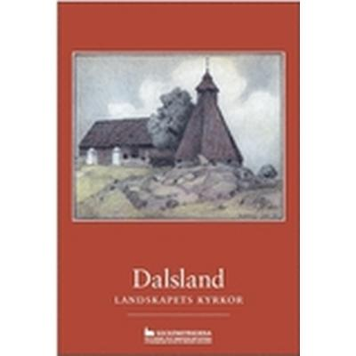 Dalsland: landskapets kyrkor (Häftad, 2016)