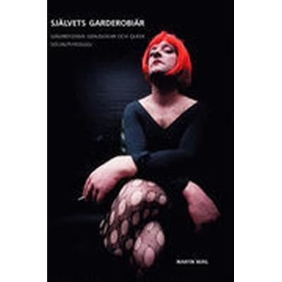 Självets garderobiär: självreflexiva genuslekar och queer socialpsykologi (Häftad, 2008)