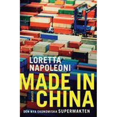 Made in China. Den nya ekonomiska supermakten (E-bok, 2012)