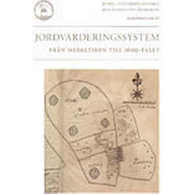 Jordvärderingssystem från medeltiden till 1600-talet (Inbunden, 2008)