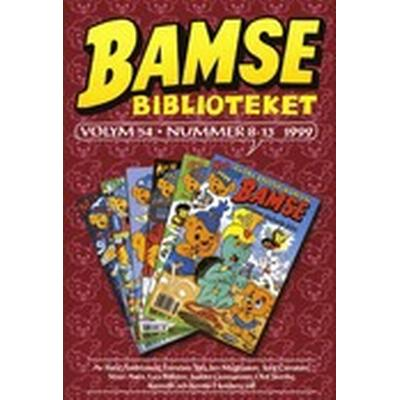 Bamse Biblioteket. Vol 54, nummer 8-13 1999 (Inbunden, 2013)