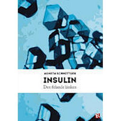 Insulin: den felande länken (Häftad, 2014)