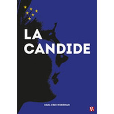 La Candide eller på spaning efter Europas själ (Häftad, 2015)