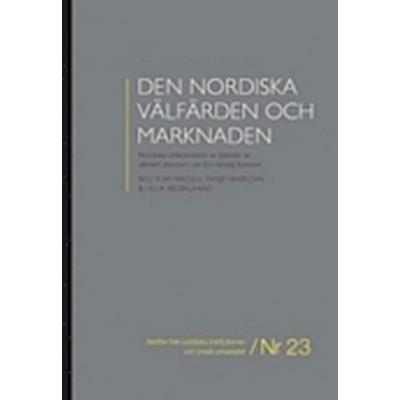 Den nordiska välfärden och marknaden: nordiska erfarenheter av tjänster av allmänt intresse i en EU-rättslig kontext (Inbunden, 2011)
