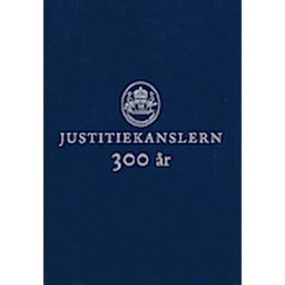 Justitiekanslern 300 år (Inbunden, 2013)
