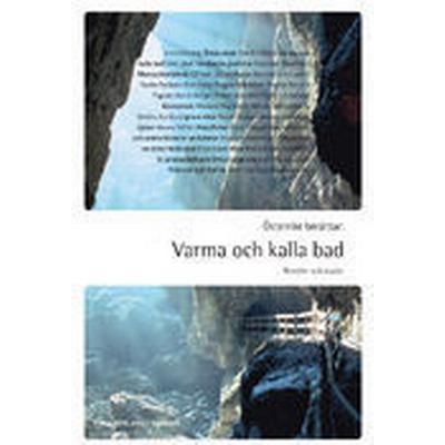 Österrike berättar: varma och kalla bad: Noveller och essäer (Häftad, 2007)