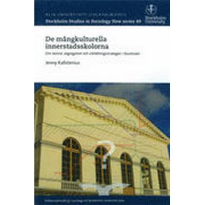 De mångkulturella innerstadsskolorna: om skolval, segregation och utbildningsstrategier i Stockholm (Häftad, 2015)