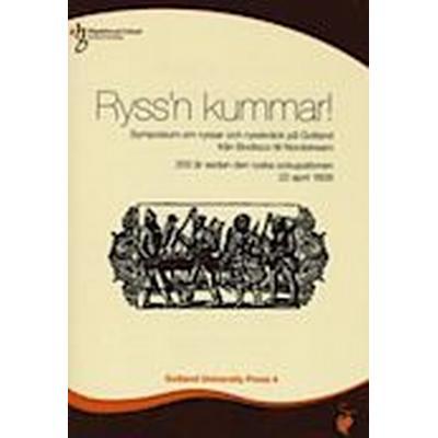 Ryss'n kummar!: symposium om ryssar och rysskräck på Gotland från Bodisco till Nordstream (Häftad, 2009)